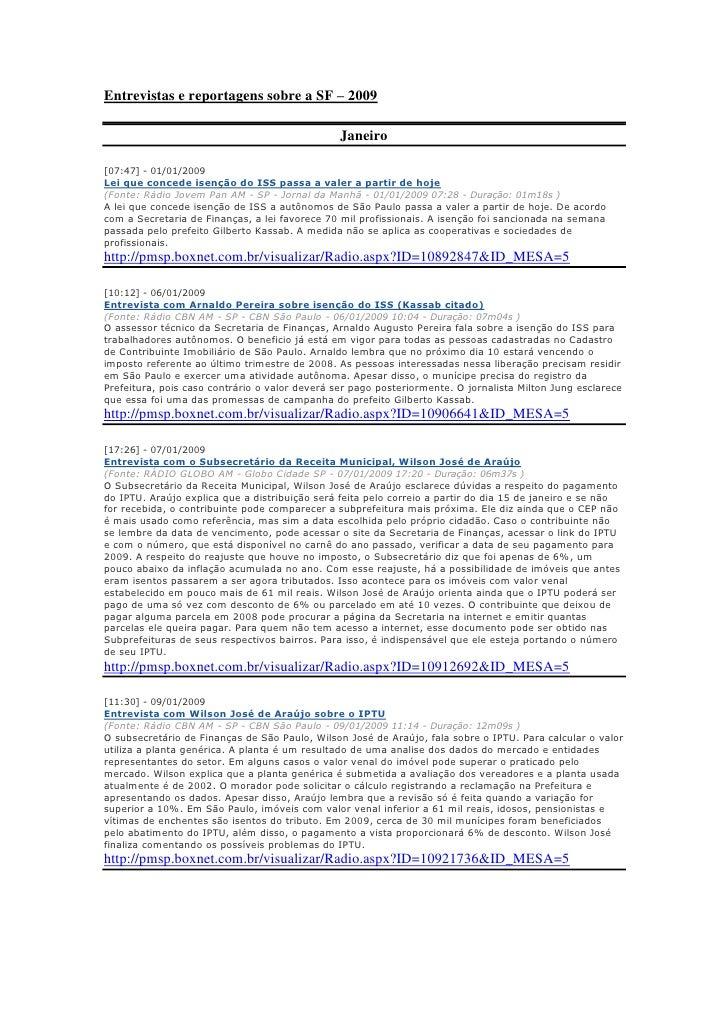 Entrevistas e reportagens sobre a SF – 2009                                                  Janeiro  [07:47] - 01/01/2009...