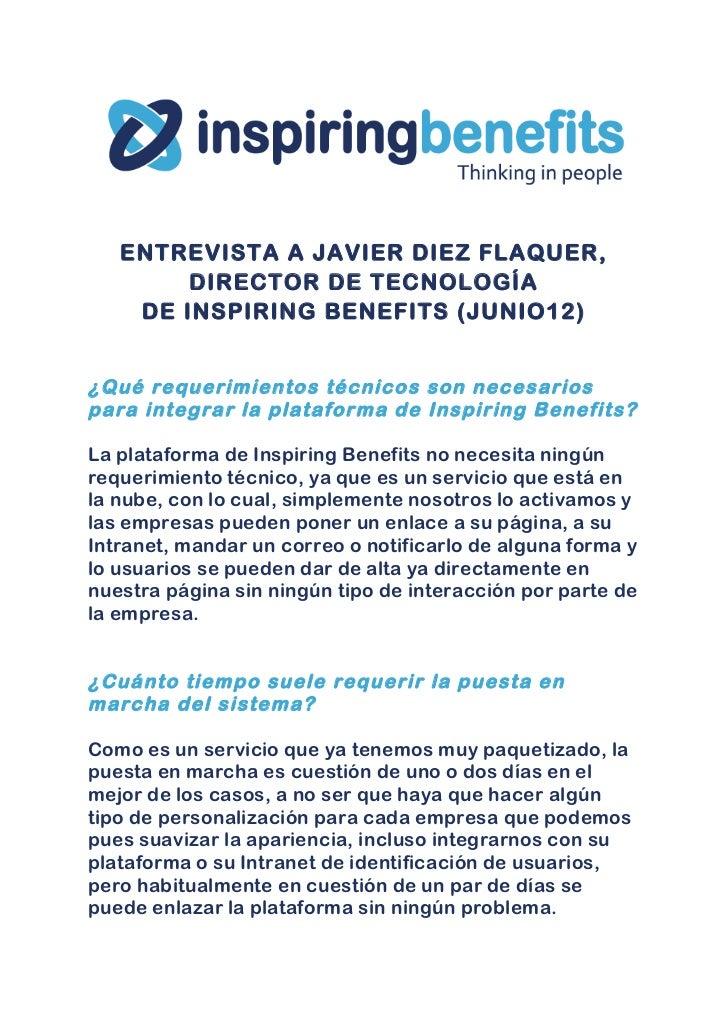 ENTREVISTA A JAVIER DIEZ FLAQUER,        DIRECTOR DE TECNOLOGÍA    DE INSPIRING BENEFITS (JUNIO12)¿Qué requerimientos técn...