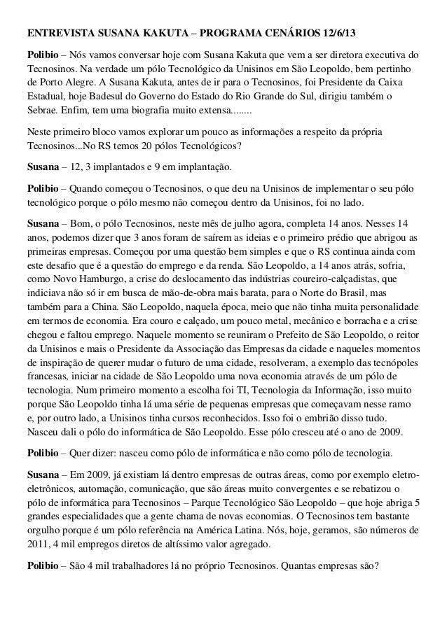 ENTREVISTA SUSANA KAKUTA – PROGRAMA CENÁRIOS 12/6/13 Polibio – Nós vamos conversar hoje com Susana Kakuta que vem a ser di...