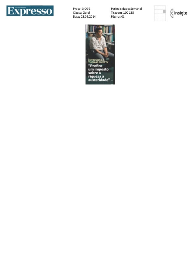 Preço: 3,00 € Classe: Geral Data: 23.05.2014 Periodicidade: Semanal Tiragem: 100 125 Página: 01