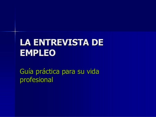 LA ENTREVISTA DE EMPLEO Guía práctica para su vida profesional