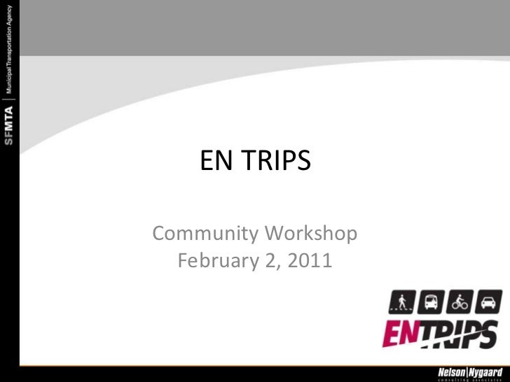 EN TRIPS <br />Community WorkshopFebruary 2, 2011<br />