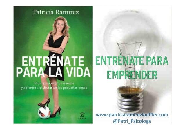 """Jornadas Emprendedores Granada2013. Patricia Ramírez Loeffler """"La importancia de la actitud en el emprendimiento"""""""