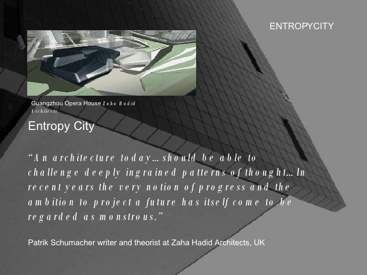 "ENTROPYCITY Entropy City "" An architecture today…should be able to challenge deeply ingrained patterns of thought…In recen..."