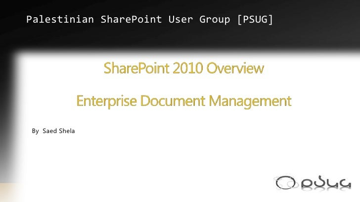 Enterprise Document Management Sharepoint2010 - PSUG