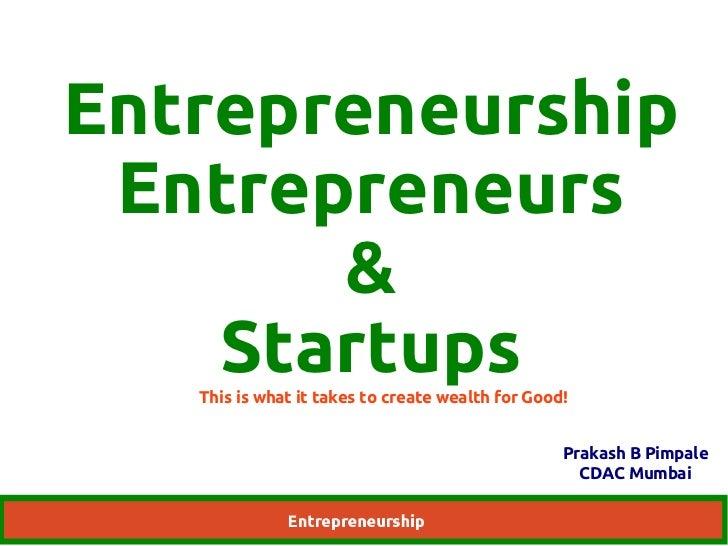 Entrepreneurship Entrepreneurs       &    Startups   This is what it takes to create wealth for Good!                     ...
