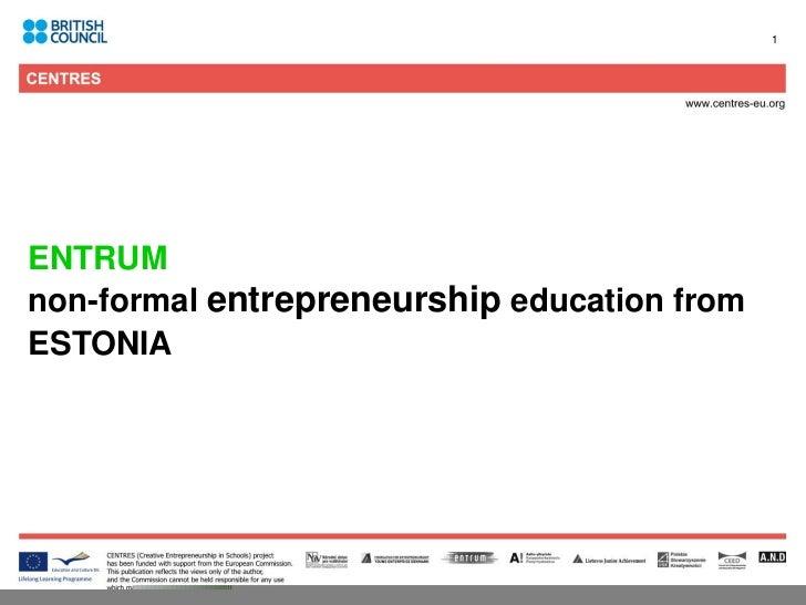 1ENTRUMnon-formal entrepreneurship education fromESTONIA