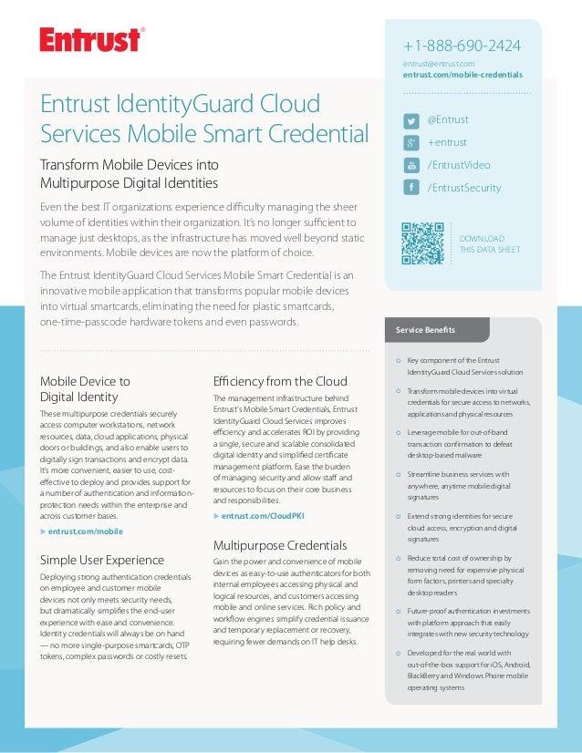 DOWNLOAD THIS Data Sheet @Entrust +entrust /EntrustVideo /EntrustSecurity +1-888-690-2424 entrust@entrust.com entrust.com/...