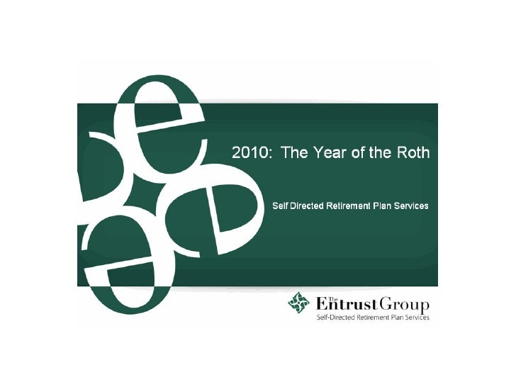 Entrust of Tampa Bay: 2010 The Year of the Roth IRA