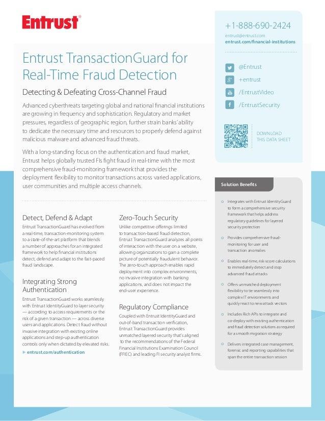 +1-888-690-2424 entrust@entrust.com entrust.com/financial-institutions  Entrust TransactionGuard for Real-Time Fraud Detec...