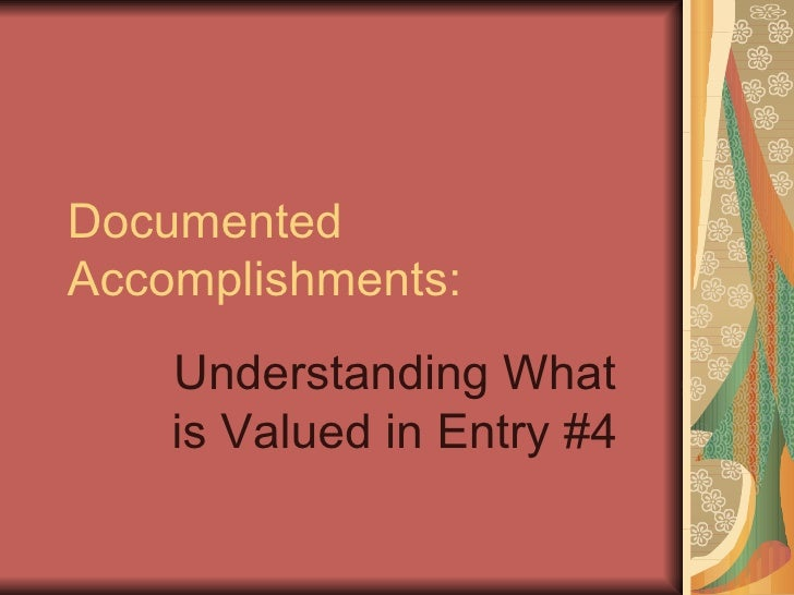 Documented Accomplishments: Understanding What is Valued in Entry #4