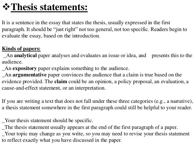 Thesis statements: It is a sentence in the essay that states the thesis, usually expressed in the first paragraph. It sho...