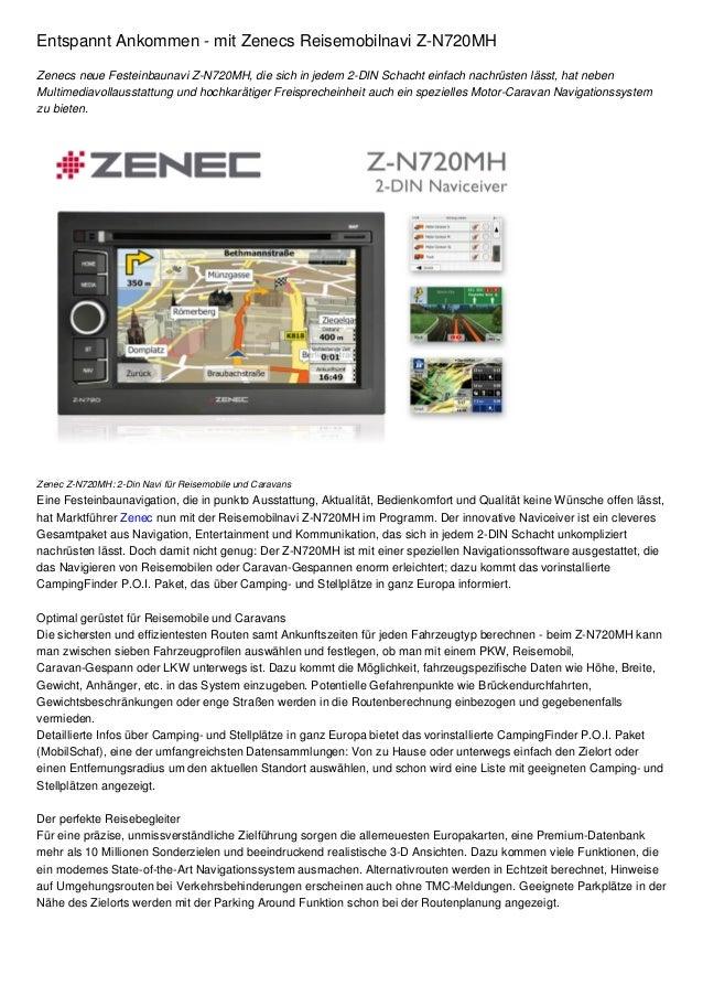 Entspannt Ankommen - mit Zenecs Reisemobilnavi Z-N720MH Zenecs neue Festeinbaunavi Z-N720MH, die sich in jedem 2-DIN Schac...