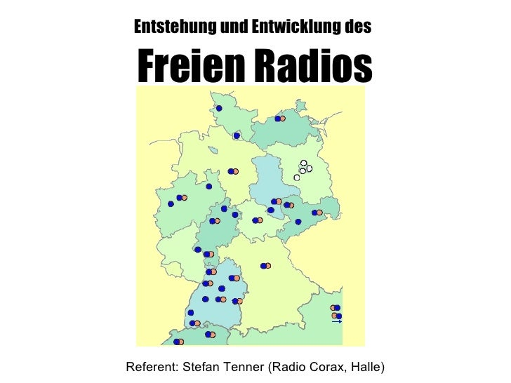 Entstehung und Entwicklung des   Freien Radios <ul><ul><li>Referent: Stefan Tenner (Radio Corax, Halle) </li></ul></ul>