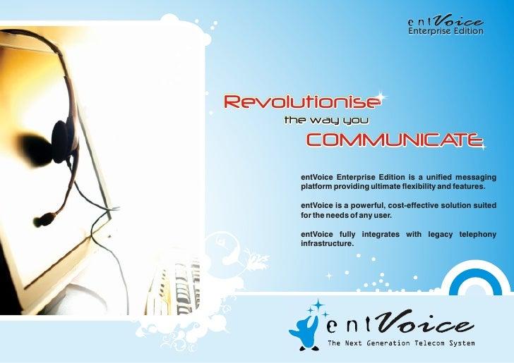 Enterprise Edition     Revolutionise     the way you        COMMUNICATE       entVoice Enterprise Edition is a unified mes...