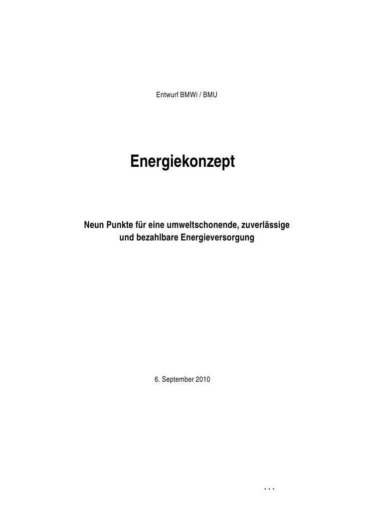 Entwurf BMWi / BMU                Energiekonzept     Neun Punkte für eine umweltschonende, zuverlässige         und bezahl...
