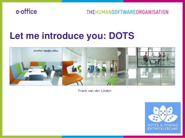 Let me introduce you: DOTS