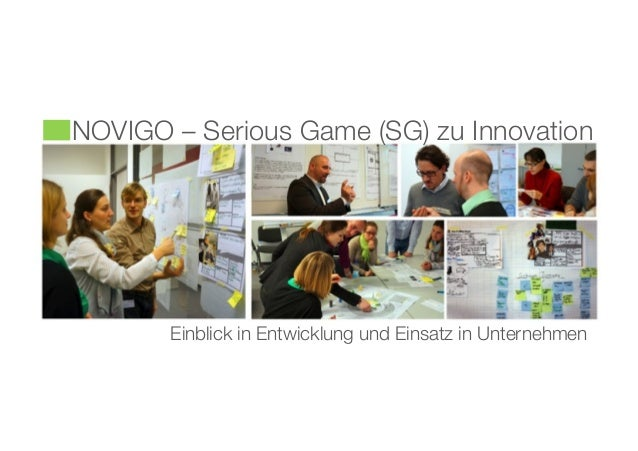NOVIGO – Serious Game (SG) zu Innovation  Einblick in Entwicklung und Einsatz in Unternehmen