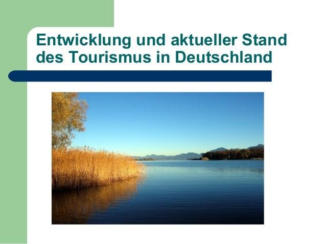 Entwicklung und aktueller Stand des Tourismus in Deutschland