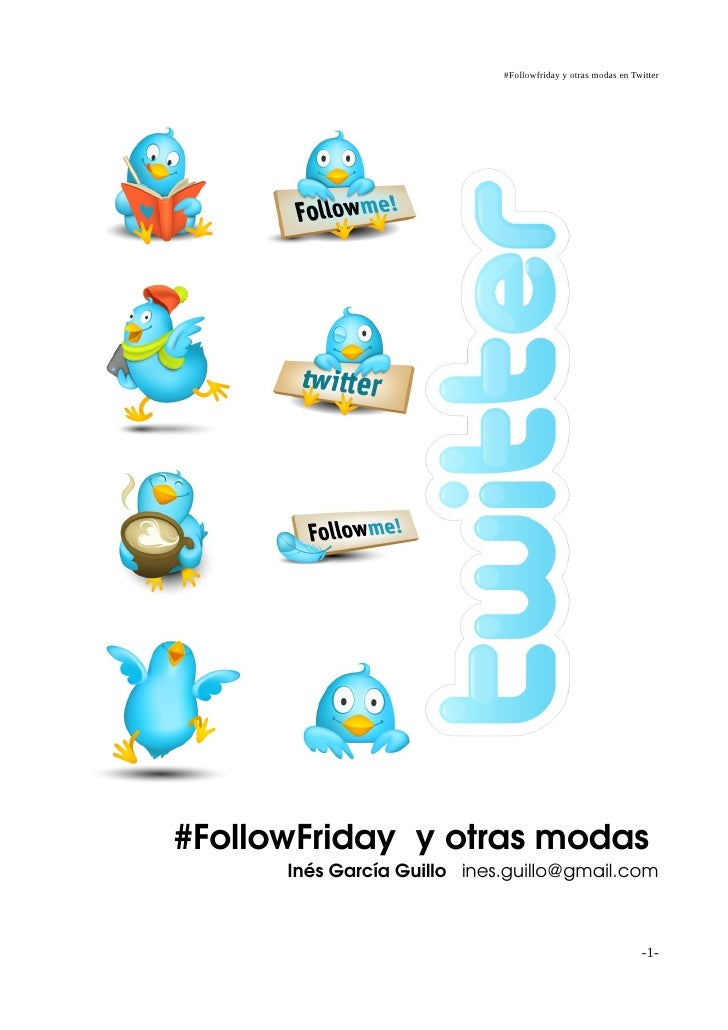 #Followfriday y otras modas en Twitter     #FollowFriday  y otras modas        Inés García Guillo   ines.guillo@gmail.com ...