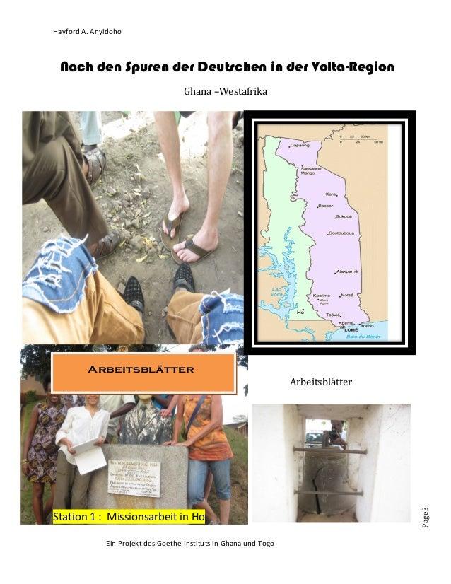 Page3 Hayford A. Anyidoho Nach den Spuren der Deutschen in der Volta-Region Ghana –Westafrika Arbeitsblätter Station 1 : M...