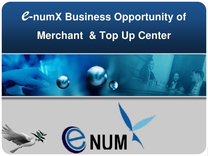 e-numXBusiness Opportunity of Merchant  & Top Up Center<br />