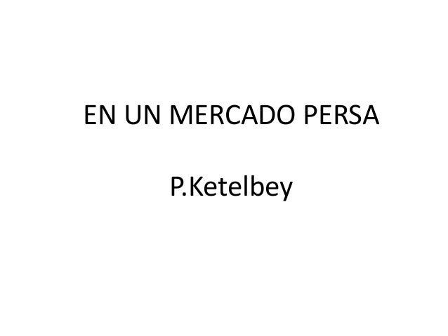 EN UN MERCADO PERSAP.Ketelbey
