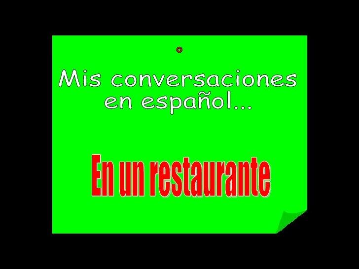 Me llamo Miguel.          Yo soy Juan. Soy camarero.           Soy un cliente.   Nosotros estamos en un restaurante.