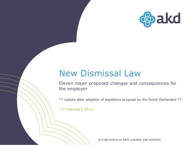 New Dismissal Law Eleven major proposed changes and consequences for the employer ** Update after adoption of legislative ...