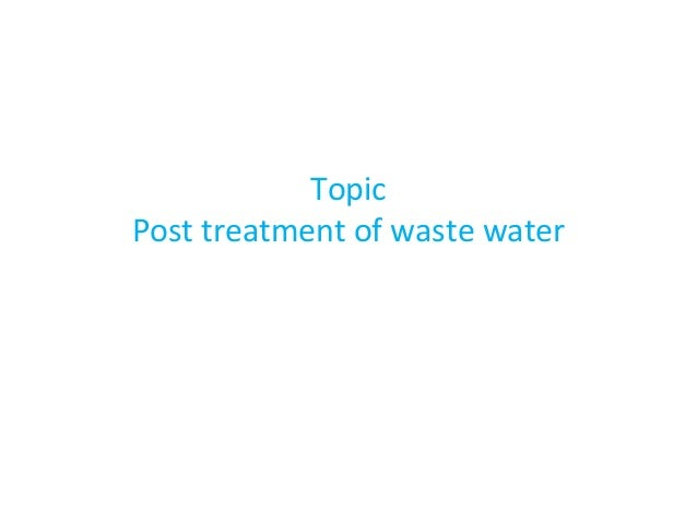 Topic Post treatment of waste water