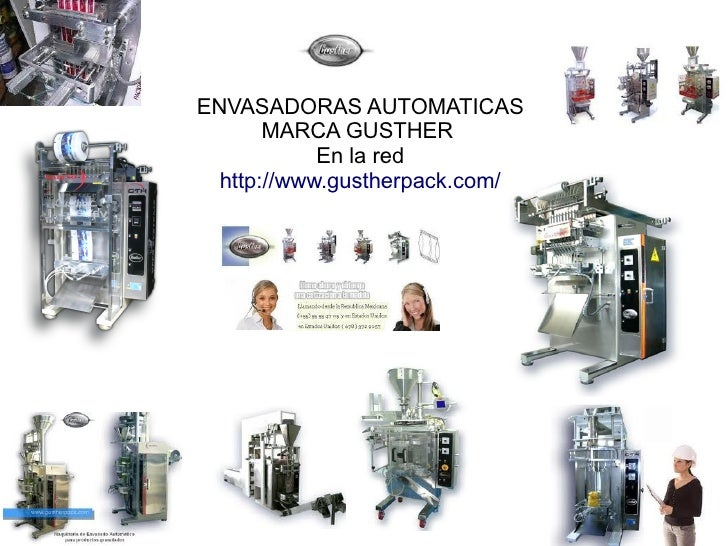 ENVASADORAS AUTOMATICAS       MARCA GUSTHER            En la red  http://www.gustherpack.com/