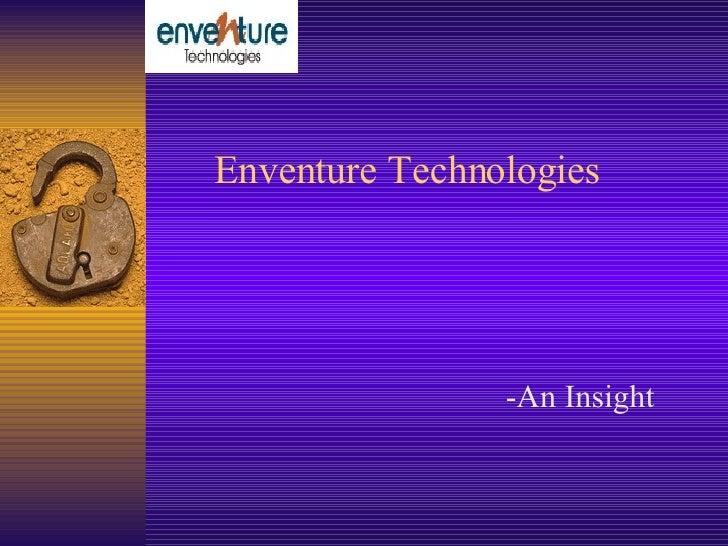 Enventure Technologies -An Insight