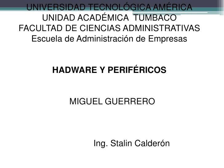 UNIVERSIDAD TECNOLÓGICA AMÉRICA     UNIDAD ACADÉMICA TUMBACO FACULTAD DE CIENCIAS ADMINISTRATIVAS   Escuela de Administrac...