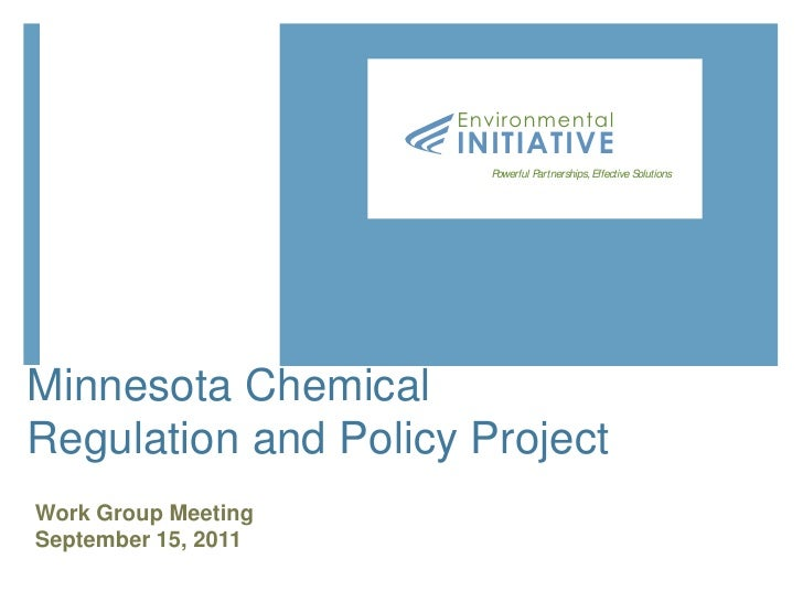 Minnesota Chemical Regulation and Policy Project<br />Work Group Meeting<br />September 15, 2011<br />