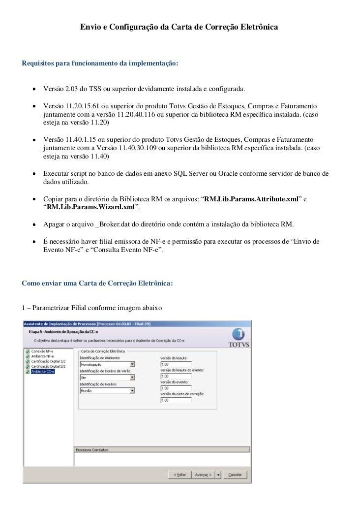 Envio e Configuração da Carta de Correção EletrônicaRequisitos para funcionamento da implementação:       Versão 2.03 do T...