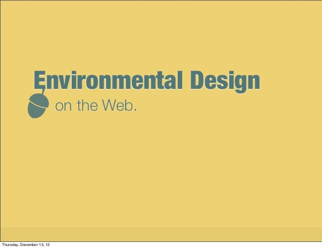 Environmental Design                            on the Web.   Environmental Design on the Web        Tim Wright, @csskarma...
