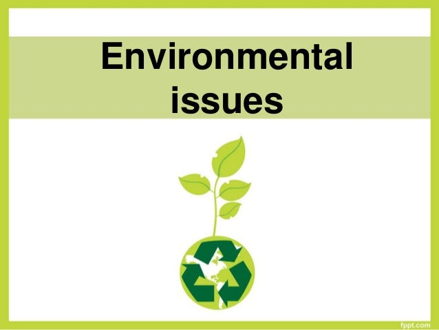 enviromental issues Environmental scientists and specialists use their knowledge of the natural sciences to protect the environment and human health they may clean up polluted areas.