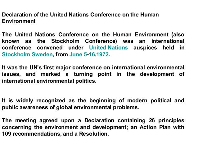 Declaration of the United Nations Conference on the HumanEnvironmentThe United Nations Conference on the Human Environment...