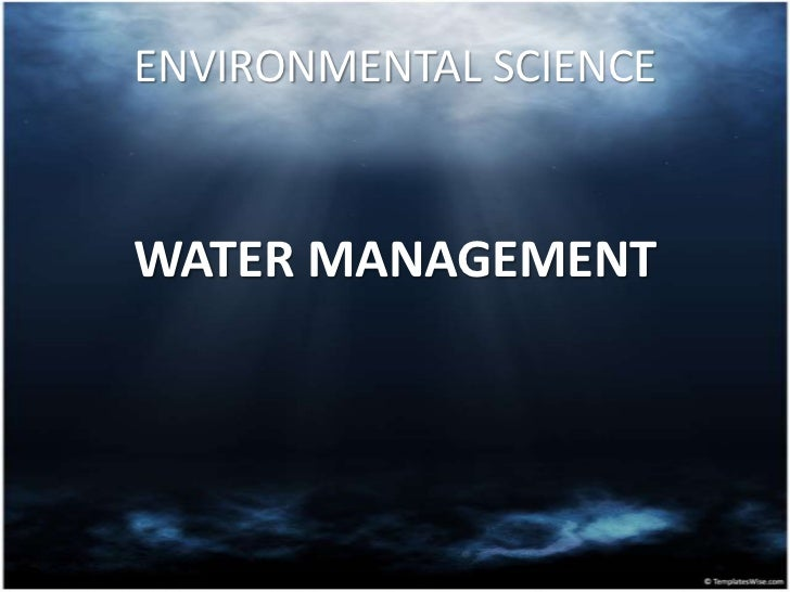 ENVIRONMENTAL SCIENCEWATER MANAGEMENT