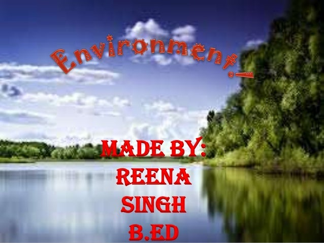 Made by: Reena Singh B.Ed