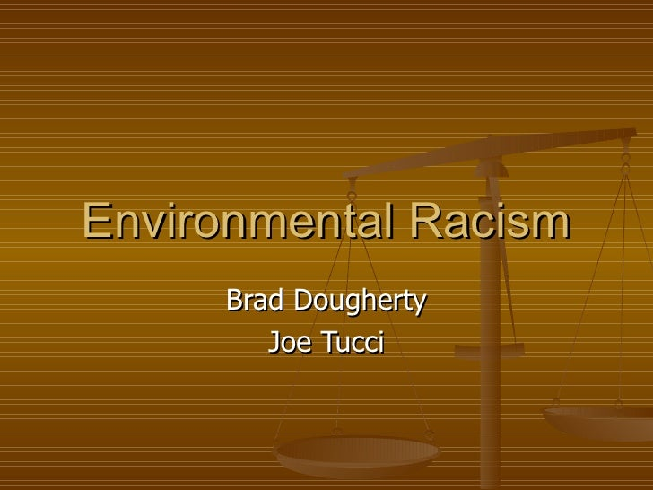 Environmental Racism Brad Dougherty Joe Tucci