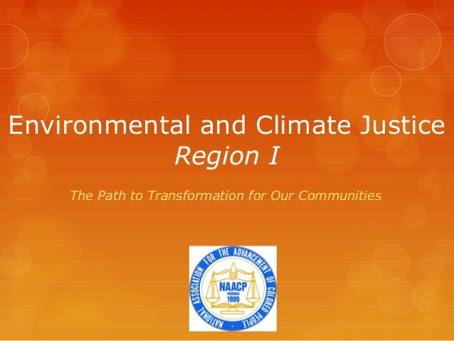 Environmental and Climate Justice           Region I    The Path to Transformation for Our Communities