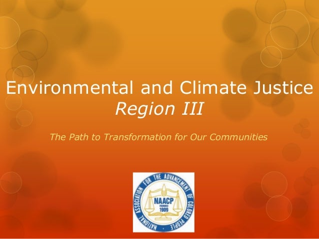 Environmental and Climate Justice          Region III    The Path to Transformation for Our Communities