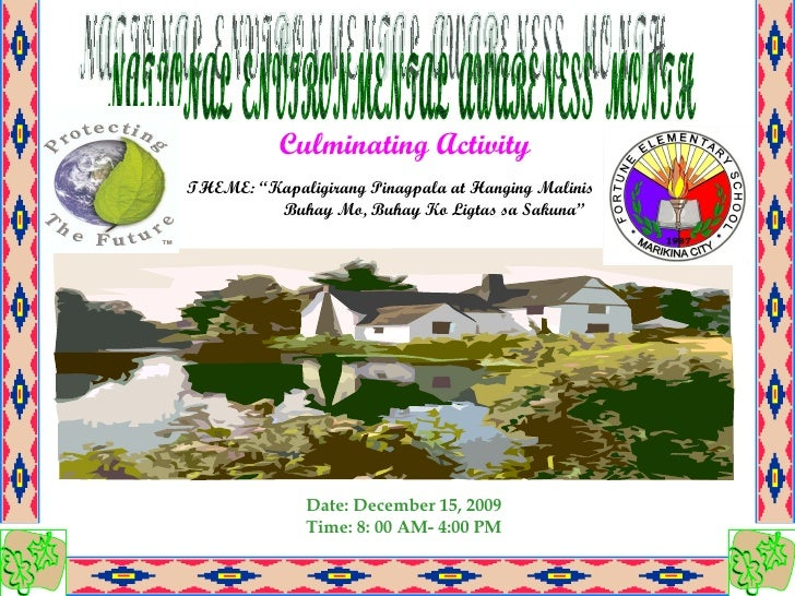 "NATIONAL  ENVIRONMENTAL  AWARENESS  MONTH  Culminating Activity THEME: ""Kapaligirang Pinagpala at Hanging Malinis   Buhay ..."