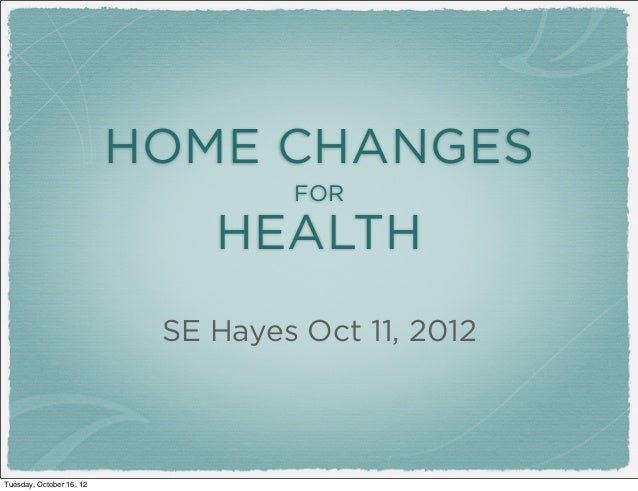 Environmental changes for health