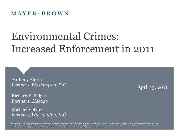 Environmental Crimes: Increased Enforcement in 2011<br />Anthony AlexisPartners, Washington, D.C.<br />Richard F. BulgerP...