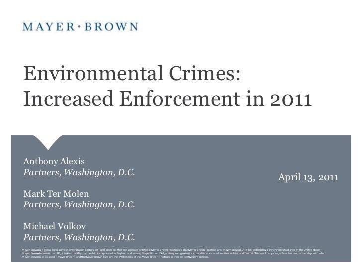 Environmental Crimes: Increased Enforcement in 2011<br />Anthony AlexisPartners, Washington, D.C.<br />Mark Ter MolenPartn...