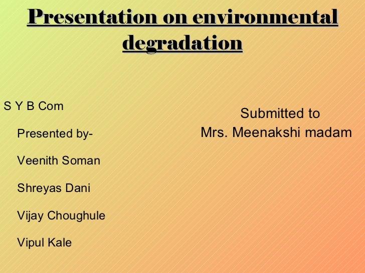 Presentation on environmental degradation <ul&