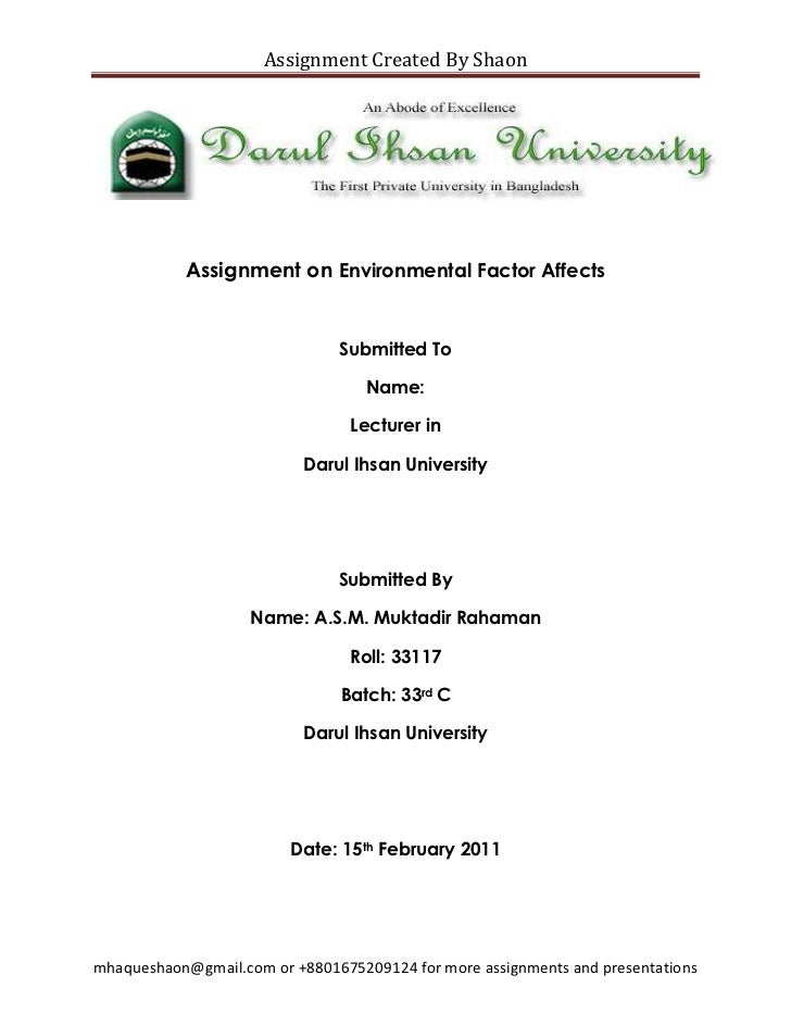 Assignment on Environmental Factor Affects <br />Submitted To<br />Name: <br />Lecturer in <br />Darul Ihsan University<br...