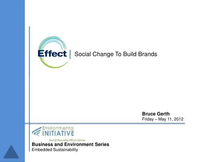Social Change To Build Brands                                            Bruce Gerth                                      ...